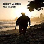 Andrew Jackson Kiss The Gypsy - Single