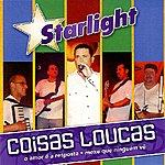 Starlight Band Coisas Loucas