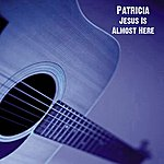 Patricia Jesus Is Almost Here - Single