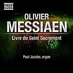 Paul Jacobs Messiaen, O.: Livre Du Saint Sacrement