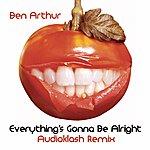 Ben Arthur Everything's Gonna Be Alright (Audioklash Mixes) (2-Track Single)