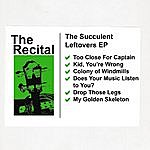 The Recital The Succulent Leftovers Ep