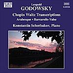 Konstantin Scherbakov Godowsky, L.: Piano Music, Vol. 9 (Scherbakov) - Chopin Waltzes Transcriptions / Arabesque / Barcarolle-Valse (Scherbakov)