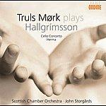 Truls Mork Hallgrimsson, H.: Cello Concerto / Herma (Mork, Scottish Chamber Orchestra, Storgards)