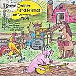 Steve Dreher The Barnyard Tapes