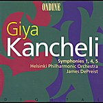 Helsinki Philharmonic Orchestra Kancheli: Symphonies Nos. 1, 4 And 5