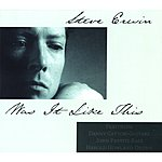 Steve Erwin Was It Like This (Re-Released With 4 Bonus Tracks)