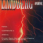 Finnish Radio Symphony Orchestra Lindberg, M.: Feria / Corrente II / Arena (Finnish Radio Symphony, Saraste)