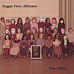 Sugar Free Allstars Dos Ninos