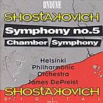 Helsinki Philharmonic Orchestra Shostakovich, D.: Symphony No. 5 / Chamber Symphony (Helsinki Philharmonic, Depreist)