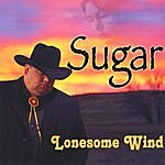 Sugar Lonesome Wind