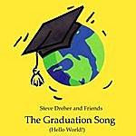 Steve Dreher The Graduation Song (Hello World)
