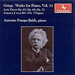 Antonio Pompa-Baldi Grieg, E.: Piano Music, Vol. 11 - Lyric Pieces, Books 8-10 / 7 Fugues (Pompa-Baldi)