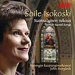 Soile Isokoski Vocal Recital: Isokoski, Soile - Finnish Sacred Songs (Suomalainen Rukous)