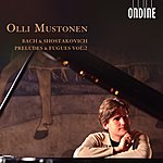Olli Mustonen Bach, J.S. / Shostakovich: Preludes And Fugues, Vol. 2