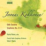 Finnish Radio Symphony Orchestra Kokkonen, J.: Cello Concerto / Symphonies Nos. 3 And 4 (Finnish Radio Symphony)