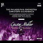 "Christoph Eschenbach Mahler, G.: Symphony No. 2, ""resurrection"" (Saturova, Naef, Philadelphia Singers Chorale, Philadelphia Orchestra, Eschenbach)"