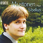 Olli Mustonen Sibelius, J.: 10 Pieces / Jaakarien Marssi / 13 Pieces / 2 Rondinos / 10 Little Pieces (Mustonen)