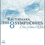 Max Pommer Rautavaara, E: Symphonies Nos. 1-8