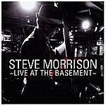 Steve Morrison Live At The Basement
