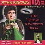 Stan Ridgway Stan Ridgway: Live! Beyond Tomorrow! 1990 @ The Coach House, Ca.