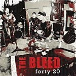 Bleed Forty 20