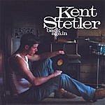 Kent Stetler Back Again