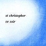 St. Christopher Ce Soir
