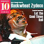 Buckwheat Zydeco Let The Good Times Roll - Perfect 10 Series