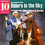 Riders In The Sky Riders In The Sky - Perfect 10 Series
