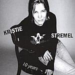 Kristie Stremel 10 Years