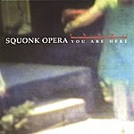 Squonk Opera You Are Here