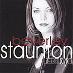 Beverley Staunton Here's To You