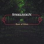 Steel Reign East Of Eden