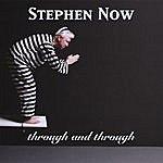 Stephen Now Through And Through