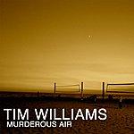 Tim Williams Murderous Air - Single
