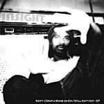 Insight Swift - Drop A Bomb On Em - Still Ain't Hot (8-Track Maxi-Single)