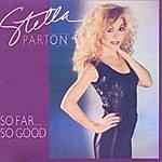 Stella Parton So Far...So Good