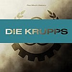 Die Krupps Too Much History