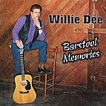 Willie Dee Barstool Memories