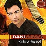 Dani Driggs Historia Musical