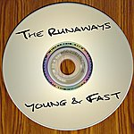 The Runaways Young & Fast