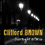 Clifford Brown Overnight In Paris