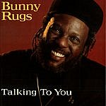 Bunny Rugs Talking To You
