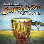 David & Steve Gordon Drum Cargo - Rhythms Of Earth