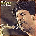 Bob Berg Steppin'
