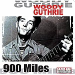 Woody Guthrie 900 Miles