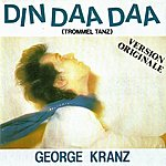 George Kranz Din Daa Daa (Original Version 1983)