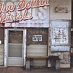 Two Dollar Pistols Here Tomorrow Gone Today