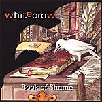 White Crow Book Of Shame